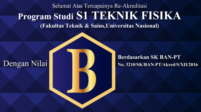 Re-Akreditasi S1 TEKNIK FISIKA (Universitas Nasional)