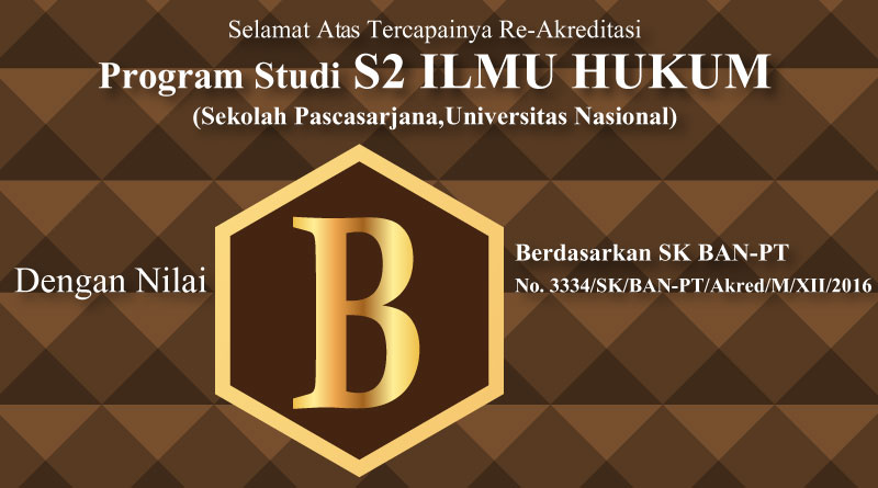 Re-Akreditasi S2 ILMU HUKUM (Universitas Nasional)