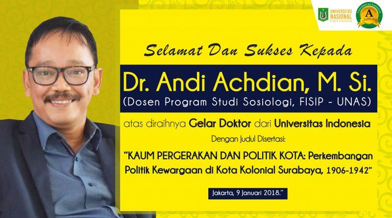 Dr. Andi Achdian, M. Si. (Dosen Prodi Sosiologi UNAS) Berhasil Meraih Gelar Doktor