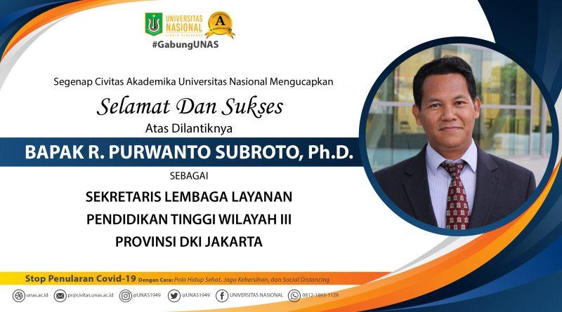 Selamat dan Sukses atas dilantiknya Bapak R. Purwanto Subroto, Ph.D. Sebagai Sekretaris Lembaga Layanan Pendidikan Tinggi Wilayah III Provinsi DKI Jakarta