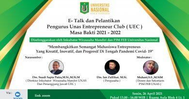 E-Talk dan Pelantikan Pengurus UNAS Entrepreneur Club (UEC) Masa Bakti 2021-2022