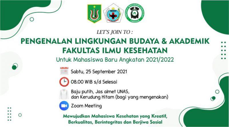 Pengenalan Lingkungan dan Budaya Akademik Fakultas Ilmu Kesehatan Tahun Akademik 2021/ 2022